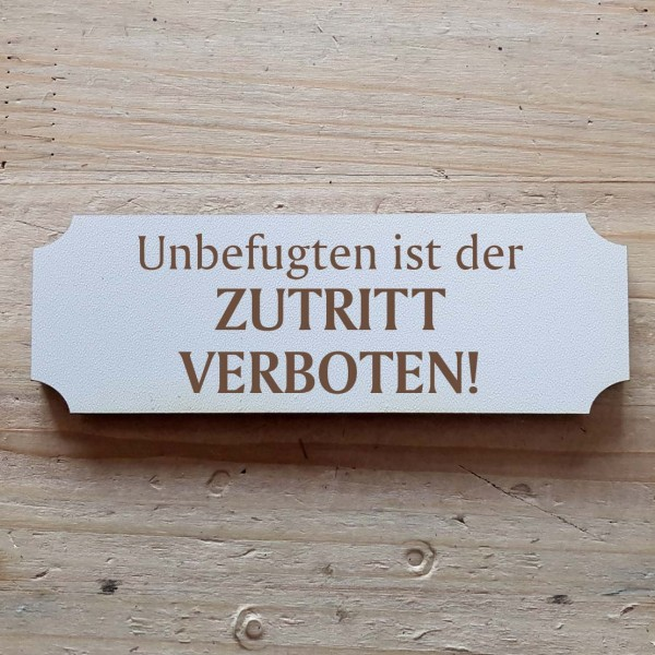 « Unbefugten ist der Zutritt verboten! » Hinweisschild