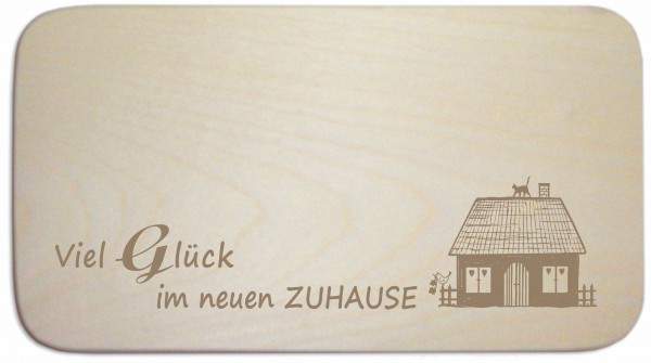 Frühstücksbrettchen « VIEL GLÜCK IM NEUEN ZUHAUSE » mit Motiv Häuschen