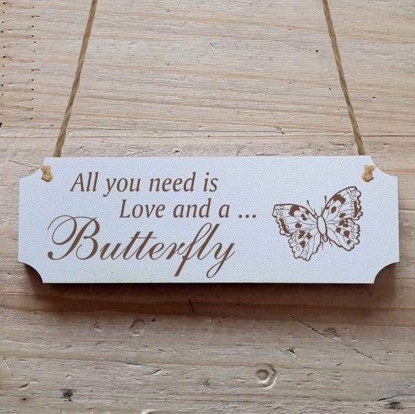 Dekoschild « All you need is Love and a Butterfly » Schmetterling 2