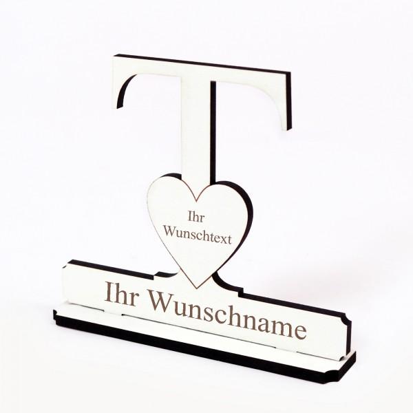 Buchstabe T mit Herz - Name und Wunschgravur - Schild zum Hinstellen