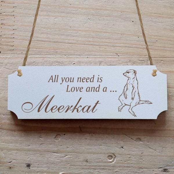 Dekoschild « All you need is Love and a Meerkat » Erdmännchen 2