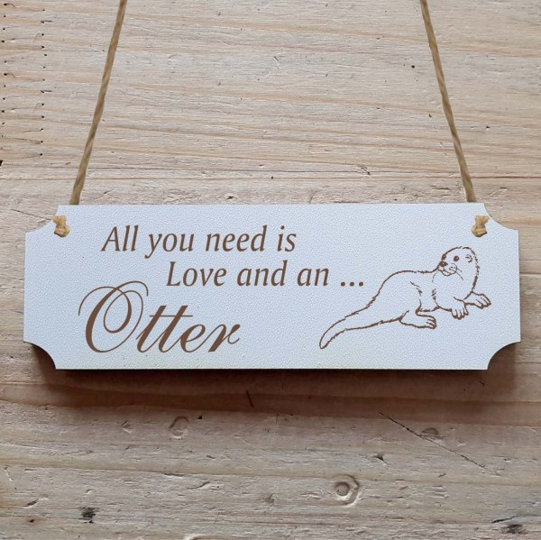 Dekoschild « All you need is Love and an Otter » Otter
