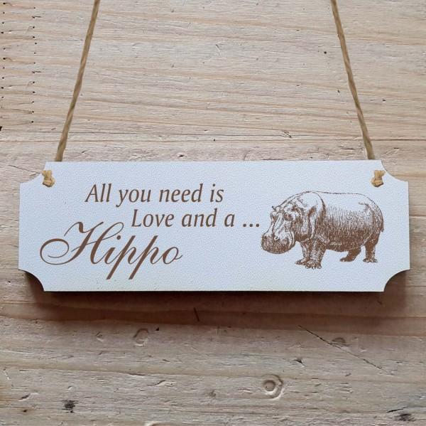 Dekoschild « All you need is Love and a Hippo » Nilpferd