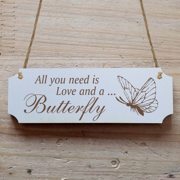 Dekoschild « All you need is Love and a Butterfly » Schmetterling 1
