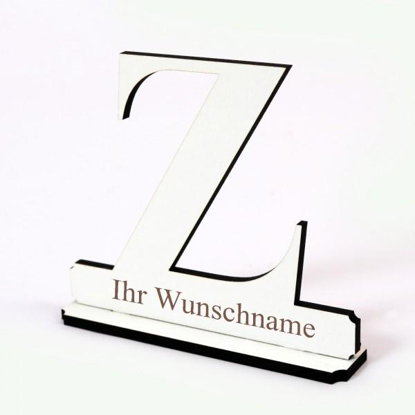 Buchstabe Z mit Name Wunschgravur - Schild zum Hinstellen