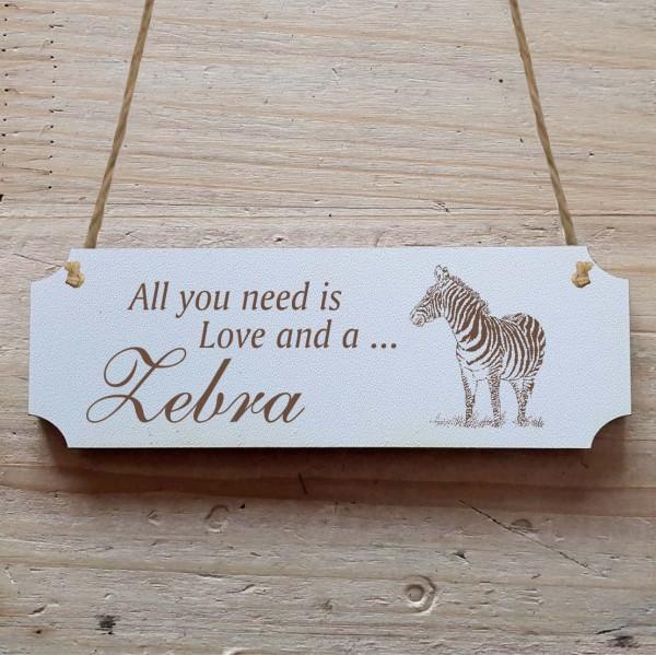 Dekoschild « All you need is Love and a Zebra » Zebra