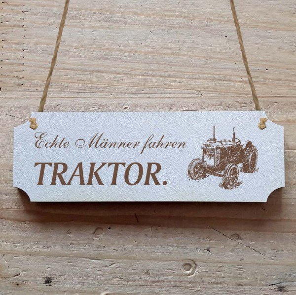 Dekoschild « Echte Männer fahren Traktor » Traktor 2