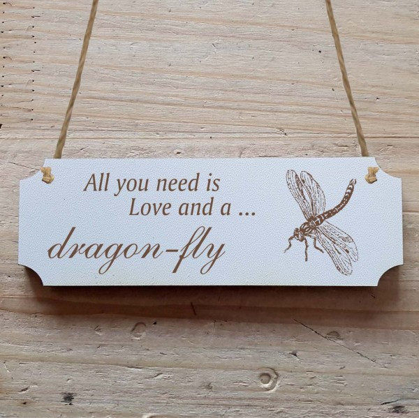 Dekoschild « All you need is Love and a Dragonfly » Libelle