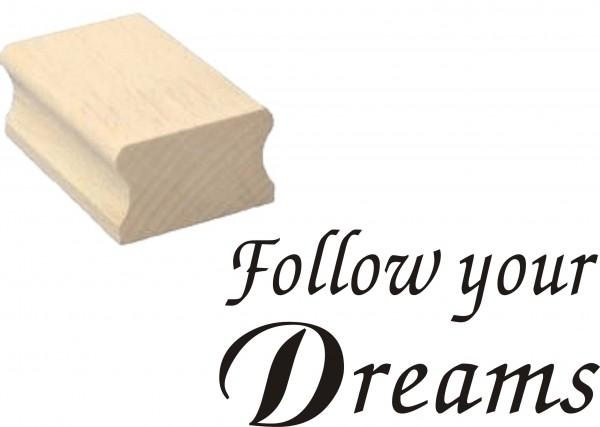 Stempel « FOLLOW YOUR DREAMS » Holzstempel 50 x 30 mm