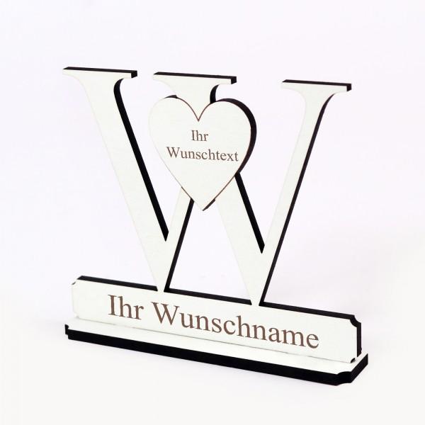 Buchstabe W mit Herz - Name und Wunschgravur - Schild zum Hinstellen
