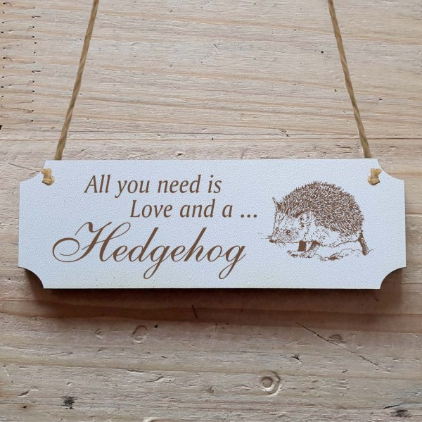 Dekoschild « All you need is Love and a Hedgehog » Igel