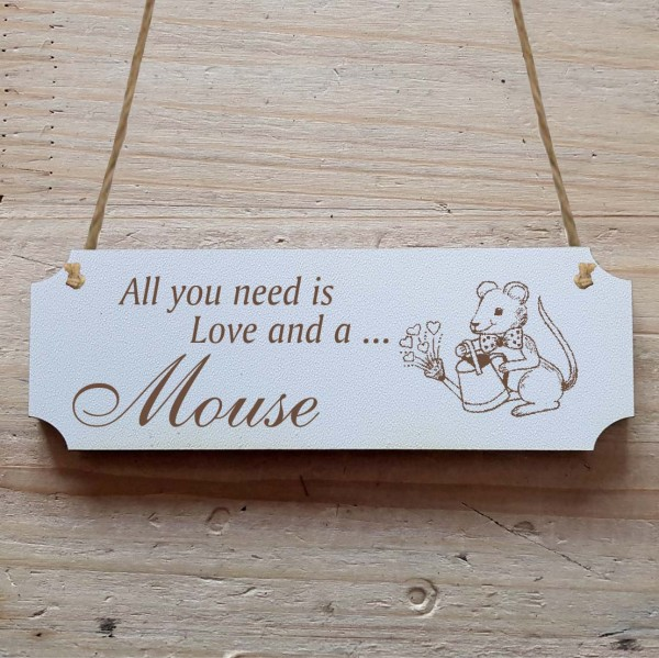 Dekoschild « All you need is Love and a Mouse » Maus 1