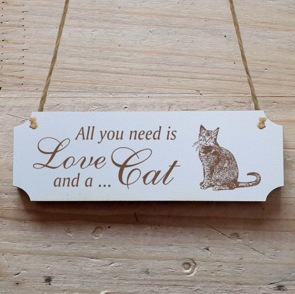 Dekoschild « All you need is Love and a Cat » Katze 1